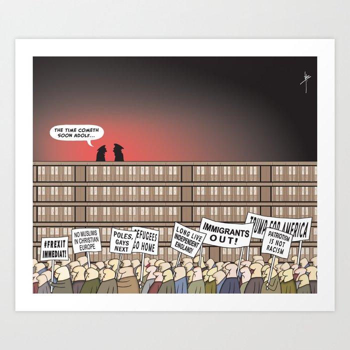 The Far Right Cometh  Art Print