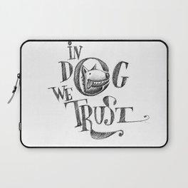 In Dog We Trust Laptop Sleeve
