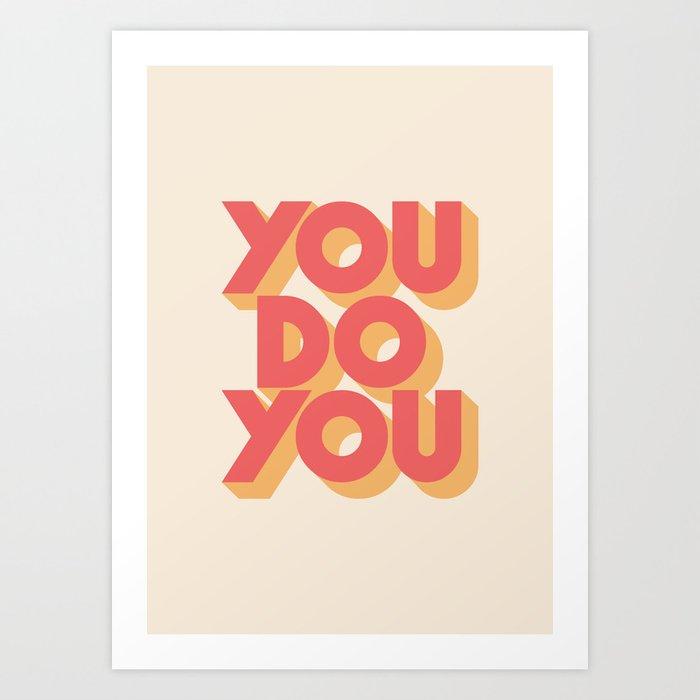 You Do You Block Type Kunstdrucke
