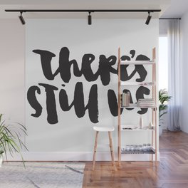 There's still us. Wall Mural