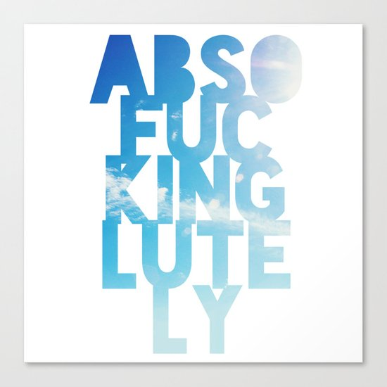 Abso....lutely! Canvas Print
