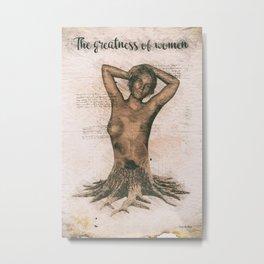 The greatness of women Metal Print