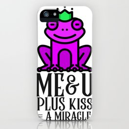 Me and you plus kiss is a miracle frog iPhone Case