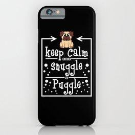 Pug Lover - Keep Calm And Snuggle A Puggle iPhone Case
