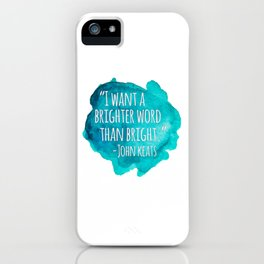 A Brighter Word than Bright - John Keats iPhone Case