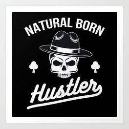 Natural Born Hustler Art Print