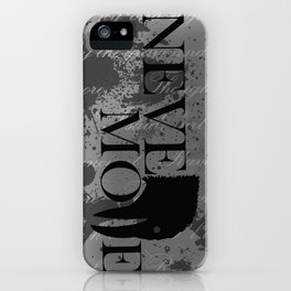 """Quoth the Raven, """"Nevermore."""" iPhone Case"""