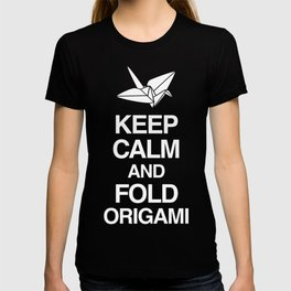 Keep Calm And Fold Origami T-shirt