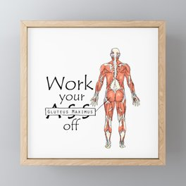 Work your Gluteus Maximus off Framed Mini Art Print