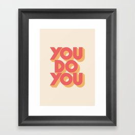 You Do You Block Type Framed Art Print