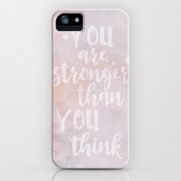 You Are Stronger Than You Think motivational quote iPhone Case