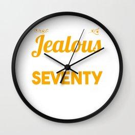 Don't Be Jealous I Look Good At Seventy 70th Birthday Wall Clock