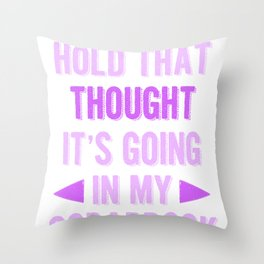 Scrapper Hold That Thought Going in Scrapbook Throw Pillow