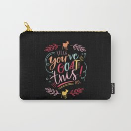 You ve Goat this - Goat Gift Carry-All Pouch