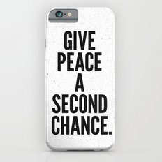 Give Peace a Second Chance. Slim Case iPhone 6s