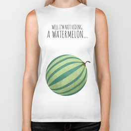 Well I'm Not Hiding A Watermelon... Biker Tank