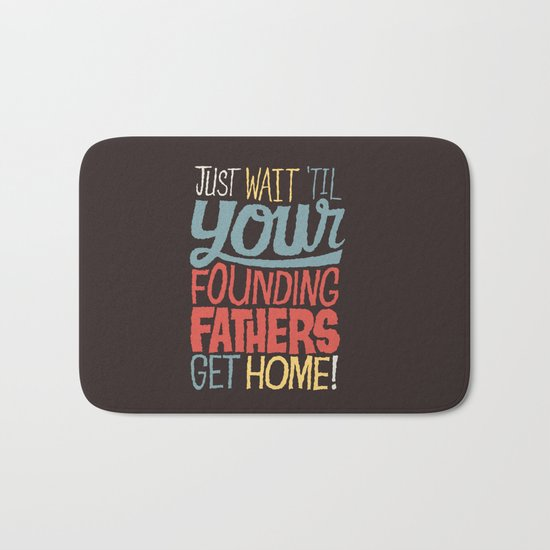 Just wait 'til your founding fathers get home! Bath Mat