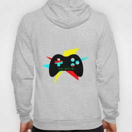 """""""Play With Me"""" Hoody"""
