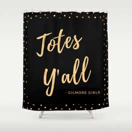 Totes Y'all Shower Curtain