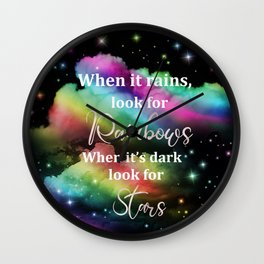 When It Rains, Look For Rainbows, When It's Dark Look For Stars, Quote Wall Clock