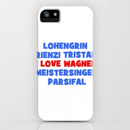 I love Wagner iPhone Case
