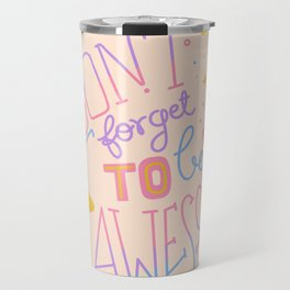Don't forget to be awesome Travel Mug