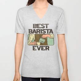 Best Barista Ever Coffee Espresso Maker  Unisex V-Neck