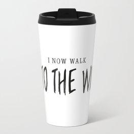 I Now Walk Into The Wild Travel Mug