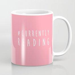 Currently Reading - Pink Coffee Mug