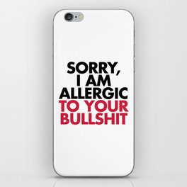 Allergic To Your Bulls**t Funny Quote iPhone Skin