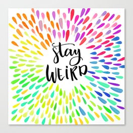 Stay Weird Colorful Quote Canvas Print
