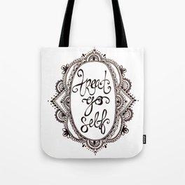 Treat Yo Self Tote Bag