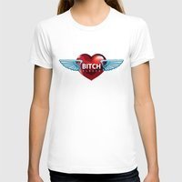 bitch T-shirts featuring BITCH by FabLife