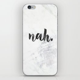 NAH Marble Quote iPhone Skin