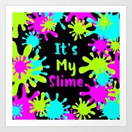My Slime Art Print