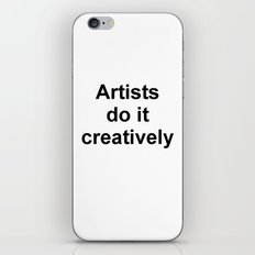 Artists Do It Creatively iPhone & iPod Skin