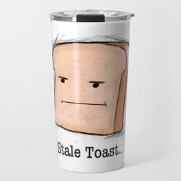 Stale Toast Travel Mug
