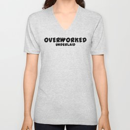 Overworked / Underlaid Unisex V-Neck