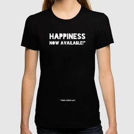 Happiness now available T-shirt