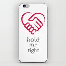 Hold me tight iPhone & iPod Skin