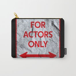 Actor Parking sign theater stage Carry-All Pouch