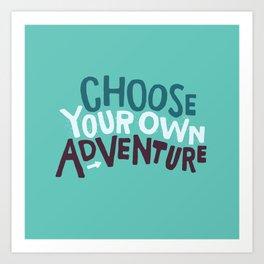 Choose Art Print