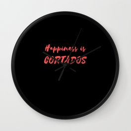 Happiness is Cortados Wall Clock