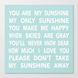 You Are My Sunshine in Blue Canvas Print