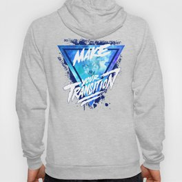 Make your transition (blue) Hoody