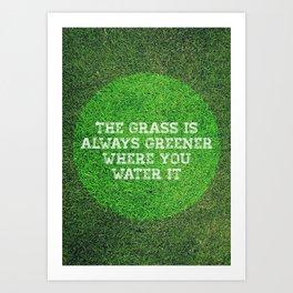Grass Is Always Greener Art Print