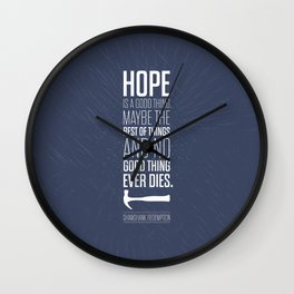 Lab No. 4 - Hope is a good thing Shawshank Redemption Movies Quotes Poster Wall Clock