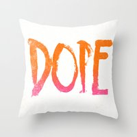 dope Throw Pillows featuring DOPE by Matthew Taylor Wilson