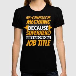 AIR-COMPRESSOR MECHANIC Funny Humor Gift T-shirt