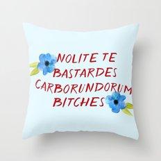 Nolite te bastardes carborundorum -- donation Throw Pillow